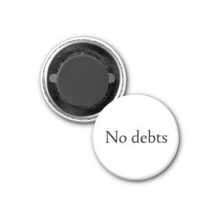 Ningunas deudas imán redondo 3 cm