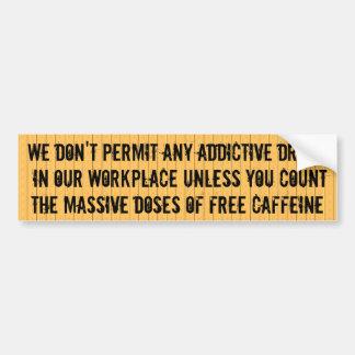 Ningunas drogas adictivas, excepto el cafeína pegatina para auto