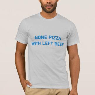 """""""Ninguno pizza con la camiseta de la carne de vaca"""