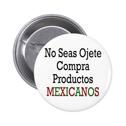 Ningunos mares Ojete Compra Productos Mexicanos Pin