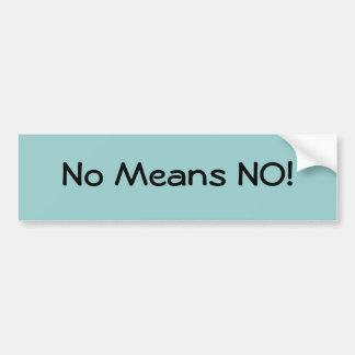 ¡Ningunos medios NO! Pegatina Para Auto