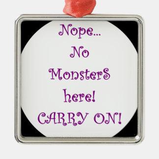 ¡Ningunos monstruos aquí! Adorno De Navidad