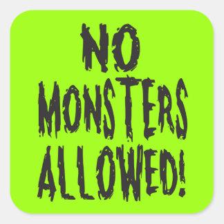 Ningunos monstruos permitidos pegatina cuadrada