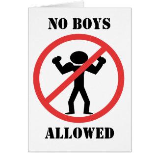 Ningunos muchachos permitidos tarjeta de felicitación