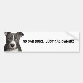 Ningunos perros del malo. Apenas malos dueños Pegatina Para Auto