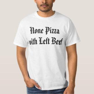 Ningunos pizza con carne de vaca izquierda playera