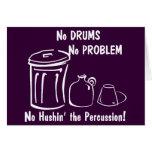 Ningunos tambores ningún problema felicitaciones