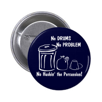 Ningunos tambores ningún problema pin redondo 5 cm