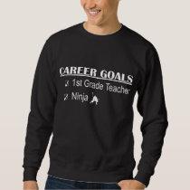 Ninja Career Goals - 1st Grade Sweatshirt
