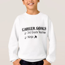 Ninja Career Goals - 3rd Grade Sweatshirt