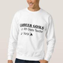 Ninja Career Goals - 4th Grade Sweatshirt