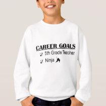 Ninja Career Goals - 5th Grade Sweatshirt