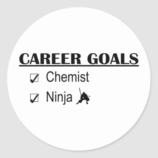 Ninja Career Goals - Chemist Classic Round Sticker