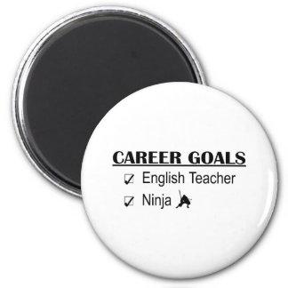 Ninja Career Goals - English Teacher 2 Inch Round Magnet