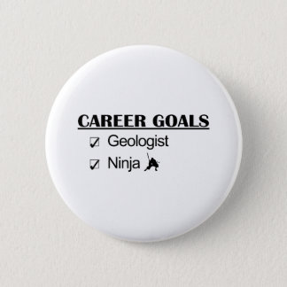 Ninja Career Goals - Geologist Pinback Button