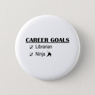 Ninja Career Goals - Librarian Pinback Button