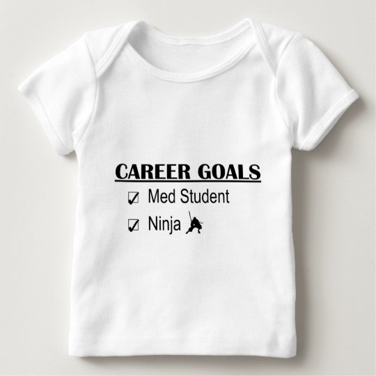 Ninja Career Goals - Med Student Baby T-Shirt