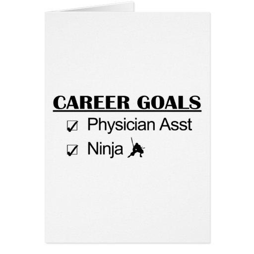 Ninja Career Goals - Physician Asst Greeting Card