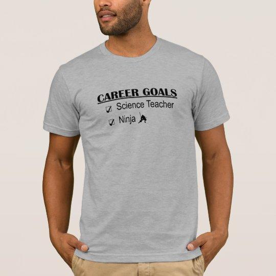 Ninja Career Goals - Science Teacher T-Shirt