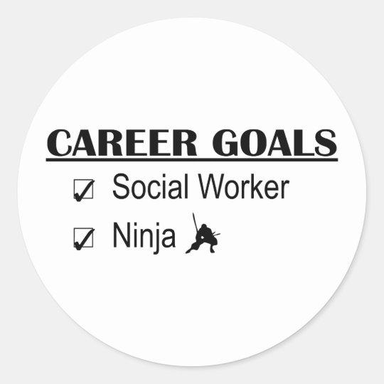 Ninja Career Goals - Social Worker Classic Round Sticker