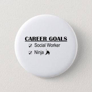 Ninja Career Goals - Social Worker Pinback Button