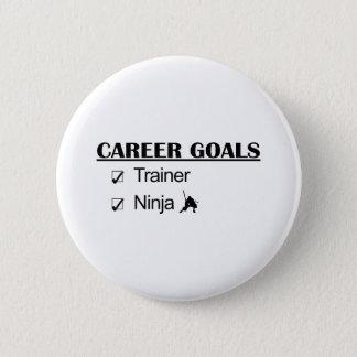 Ninja Career Goals - Trainer Pinback Button