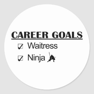 Ninja Career Goals - Waitress Classic Round Sticker