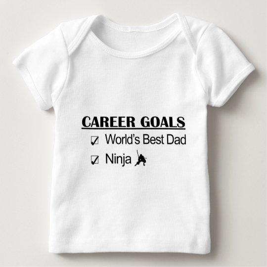 Ninja Career Goals - World's Best Dad Baby T-Shirt