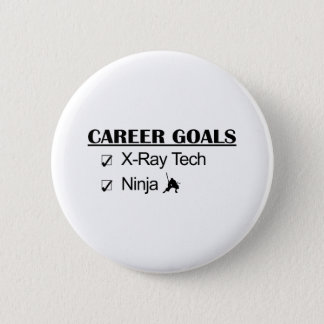 Ninja Career Goals - X-Ray Tech Pinback Button