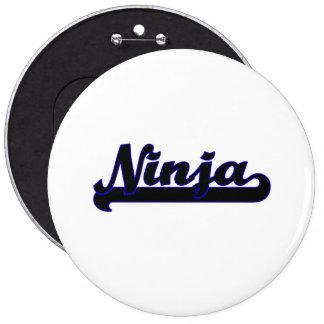 Ninja Classic Job Design 6 Inch Round Button