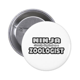 Ninja Cleverly Disguised As A Zoologist Pinback Button