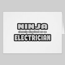 Ninja Cleverly Disguised As An Electrician Cards