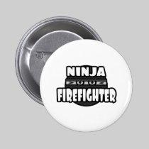 Ninja Firefighter Pinback Buttons