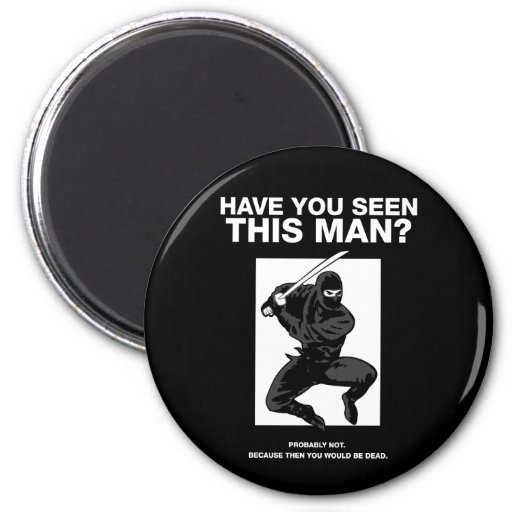 Ninja - Have You Seen This Man? 2 Inch Round Magnet