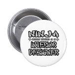 Ninja...Interior Designer Pin