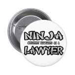 Ninja...Lawyer Button