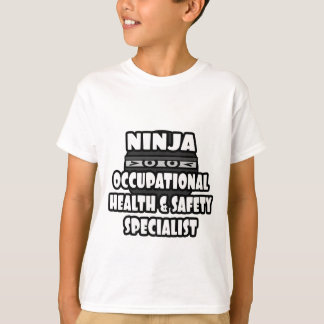 Ninja Occupational Health and Safety Specialist T-Shirt