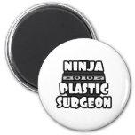 Ninja Plastic Surgeon Refrigerator Magnet