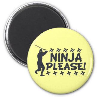 Ninja Please Magnet