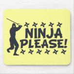 Ninja Please Mouse Pads