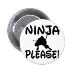 Ninja Please! Pinback Buttons