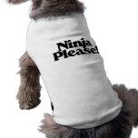 Ninja por favor camisas de mascota