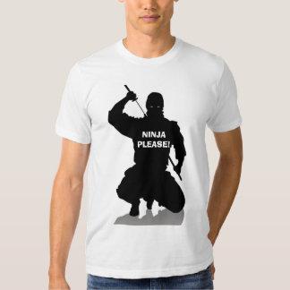 ¡Ninja por favor! Camiseta Playera