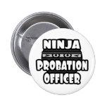 Ninja Probation Officer 2 Inch Round Button