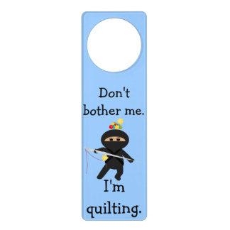 Ninja Quilter Don't Bother Me Door Hanger
