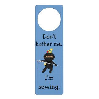 Ninja Sewing Don't Bother Me Door Hanger