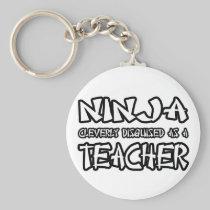Ninja...Teacher Keychains
