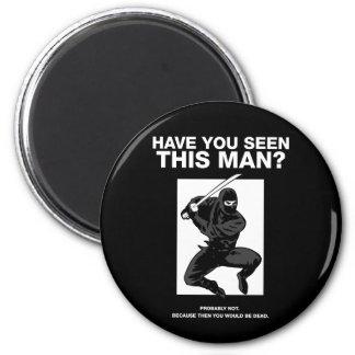 ¿Ninja - usted ha visto a este hombre? Imán Redondo 5 Cm