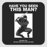 ¿Ninja - usted ha visto a este hombre? Calcomania Cuadradas Personalizada