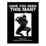 ¿Ninja - usted ha visto a este hombre? Postales